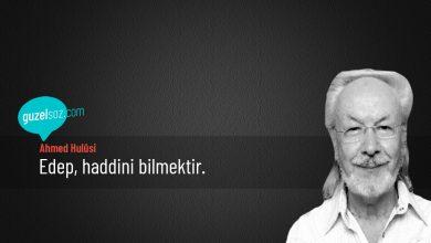 Photo of Ahmed Hulûsi Sözleri