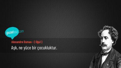 Photo of Alexandre Dumas (Oğul) Sözleri