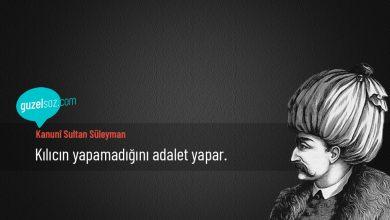 Photo of Kanunî Sultan Süleyman Sözleri