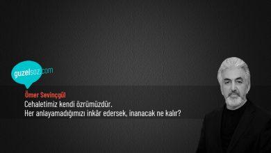 Photo of Ömer Sevinçgül Sözleri